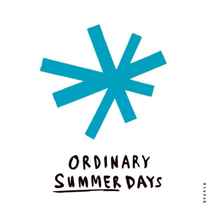 ORDINARY SUMMER DAYS