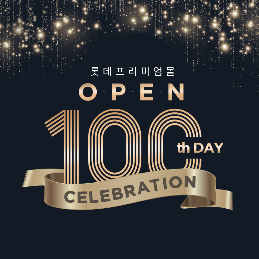 「LOTTE PREMIUM」 OPEN 100th Day Celebration